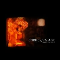 Lawton Hall | Spirits of the Age