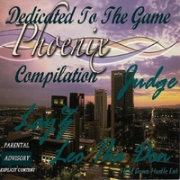 Layz, Judge & Leo Tha Don | Dedicated to the Game Phoenix Compilation