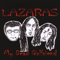 Lazaras | My Dead Girlfriend