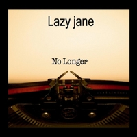 Lazy Jane | No Longer