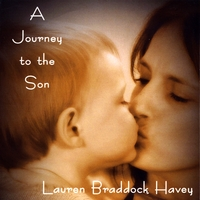 Lauren Braddock Havey | A Journey To The Son