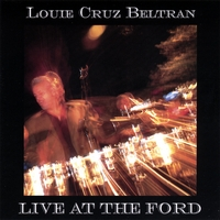 Louie Cruz Beltran | Live At The Ford