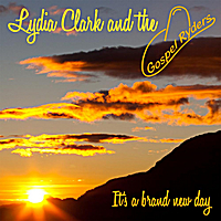 Lydia Clark and the Gospel Ryders | It's a Brand New Day