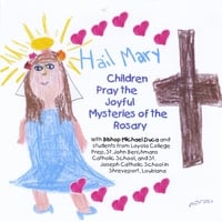 Various Artists | Hail Mary: Children Pray the Joyful Mysteries of the Rosary