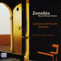 Lawrence Del Casale | Zenobia, Music of Ernesto Cordero