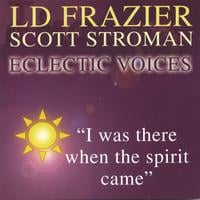 LD FRAZIER | I Was There When The Spirit Came