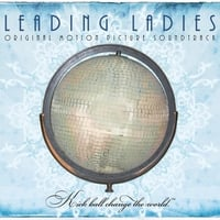 Leading Ladies Official Motion Picture Soundtrack