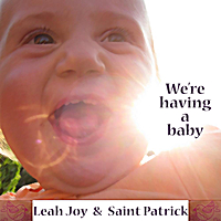 Leah Joy & Saint Patrick | We're Having a Baby - Birth Announcement