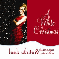 Leah White & The Magic Mirrors | A White Christmas