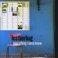 Leatherbag | Everything I Once Knew