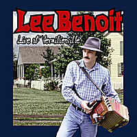 Lee Benoit | Live At Vermilionville