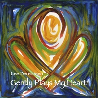 Lee Berentsen | Gently Plays My Heart