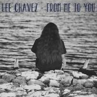 Lee Chavez | From Me to You