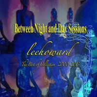 Leehoward | Between Night and Day Sessions: The Best of 2000-2013