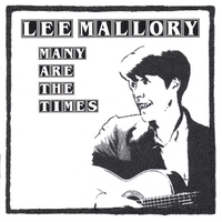 Lee Mallory | Many Are The Times