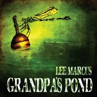 Lee Marcus | Grandpa's Pond