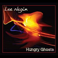 Lee Negin | Hungry Ghosts