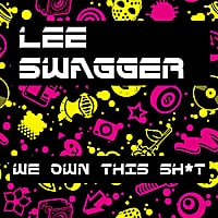 Lee Swagger | We Own This Sh*t