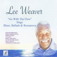 Lee Weaver | Go With the Flow