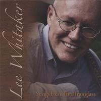 Lee Whitaker | Songs From The Hourglass