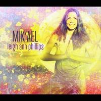 Leigh Ann Phillips | Mik'ael