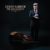 Leigh Barker | The 2004 Sessions