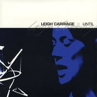 Leigh Carriage | Until