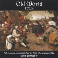 David Leinweber | Old World Folk: Folk Songs and Instrumentals from the British Isles