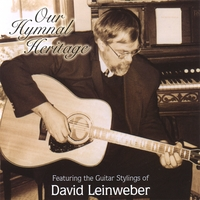 David Leinweber | Our Hymnal Heritage