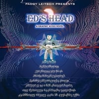 Paddy Leitsch | Ed's Head: A Graphic Audio Novel