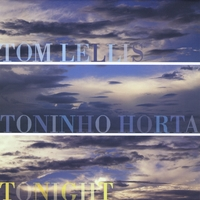 Tom Lellis & Toninho Horta | Tonight