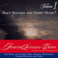 Joseph Leniado-Chira | Soft Sounds and Night Music the Music of Leniado-Chira, Bartok, Hovhaness,Vaughan Williams and Faure, Vol. 1.