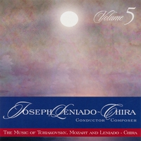 Joseph Leniado-chira | The Music of Tchiakovsky, Mozart and Leniado-chira, Vol 5
