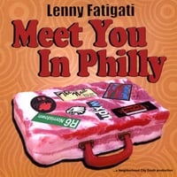 Lenny Fatigati | Meet You In Philly