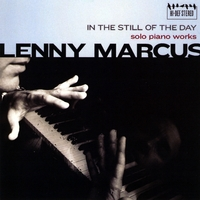 Lenny Marcus | in the still of the day- solo piano works