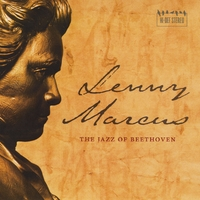 Lenny Marcus | The Jazz of Beethoven