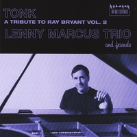 Lenny Marcus Trio | Tonk: A Tribute to Ray Bryant, Vol. 2