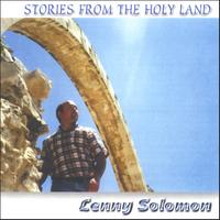 Lenny Solomon | Stories From the Holy Land