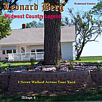 Leonard Berg | I Never Walked Across Your Yard