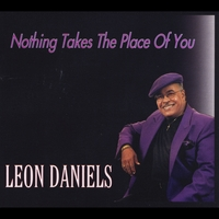 Leon Daniels | Nothing Takes the Place of You