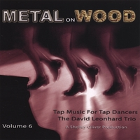 David Leonhardt | Tap Music For Tap Dancers Vol. 6 Metal On Wood