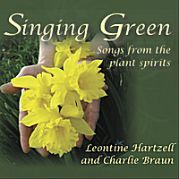 Hartzell & Braun | Singing Green: Songs From the Plant Spirits