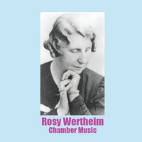 Various Artists | Rosy Wertheim Chamber Music