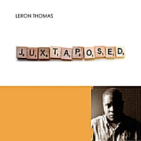 Album Juxtaposed by Leron Thomas