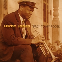 Leroy Jones | Back To My Roots
