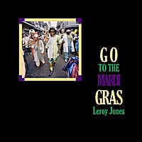 Leroy Jones | Go to the Mardi Gras