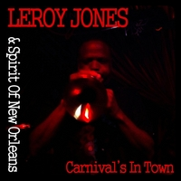 Leroy Jones & Spirit of New Orleans | Carnival's in Town