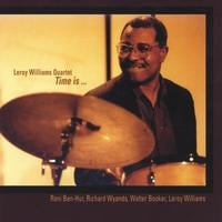 Leroy Williams Quartet | Time is. . .