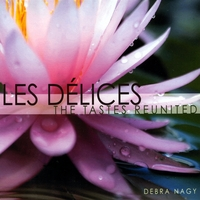 Les Délices & Debra Nagy | The Tastes Reunited