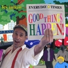 Les Julian: Good Things Happen!